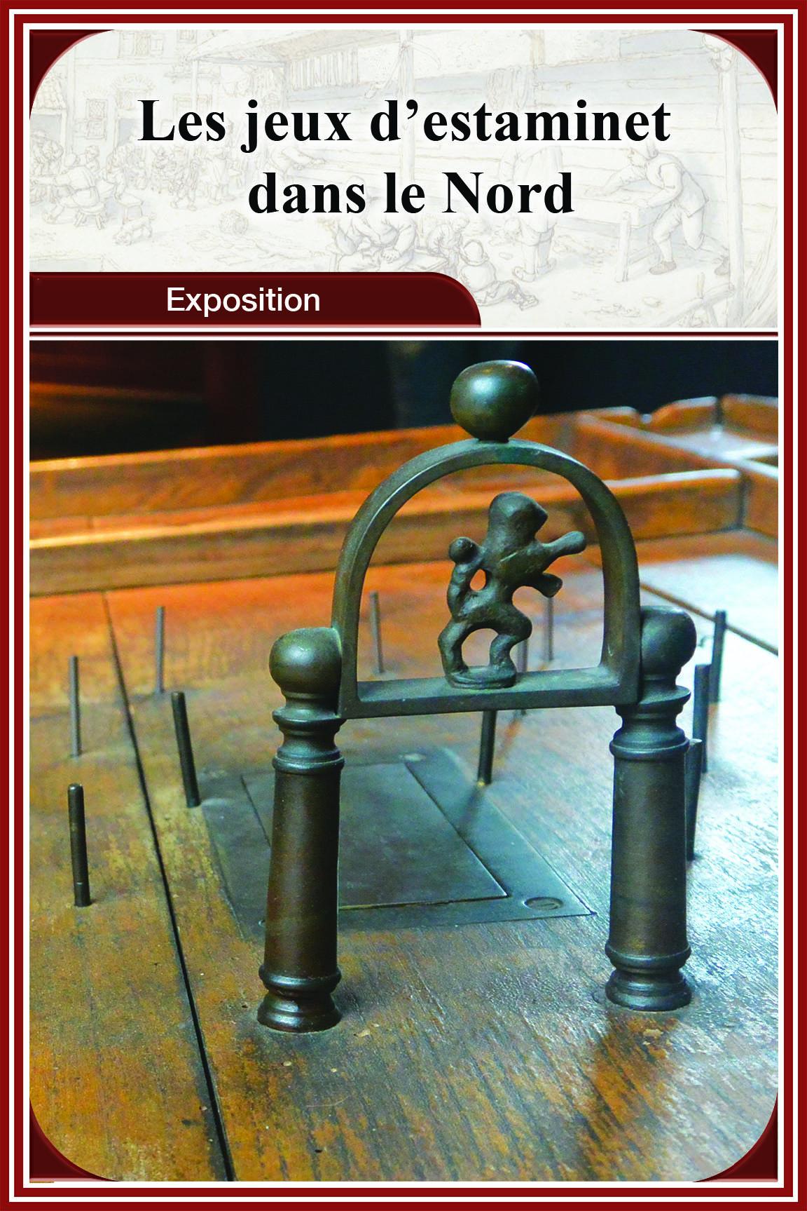 Exposition « Les jeux d'estaminet dans le Nord »  |